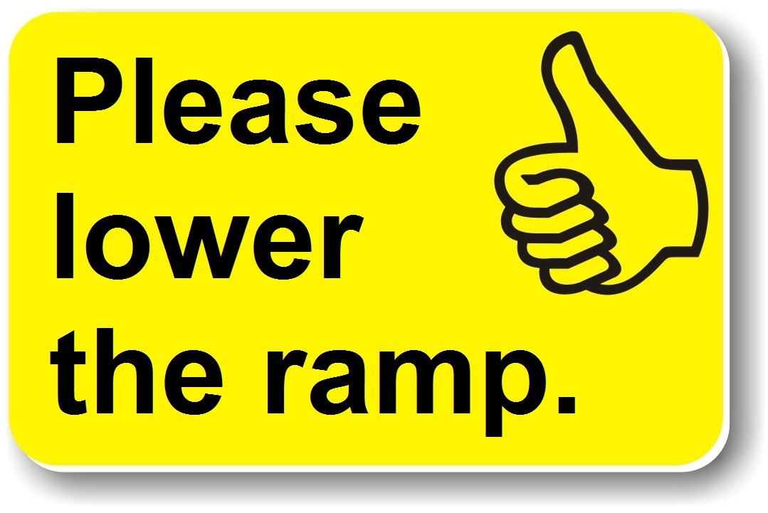 9b. Helping Hand for Drivers and Customers - Please lower the ramp B.jpg